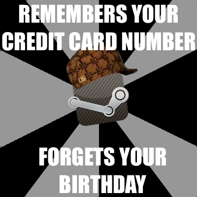 Steam remembers your credit card number but forgets your birthday